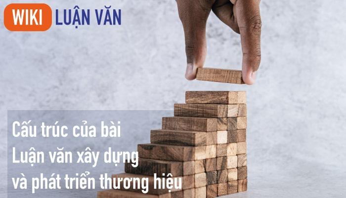 Cấu trúc của bài luận văn xây dựng và phát triển thương hiệu