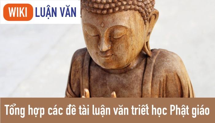 Tổng hợp các đề tài luận văn triết học Phật giáo