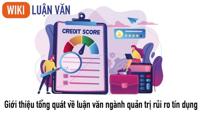 Giới thiệu tổng quát về luận văn ngành quản trị rủi ro tín dụng