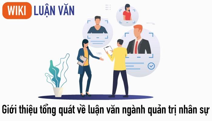 Giới thiệu tổng quát về luận văn ngành quản trị nhân sự