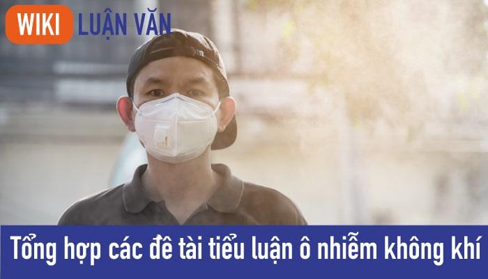 Tổng hợp các đề tài tiểu luận ô nhiễm không khí