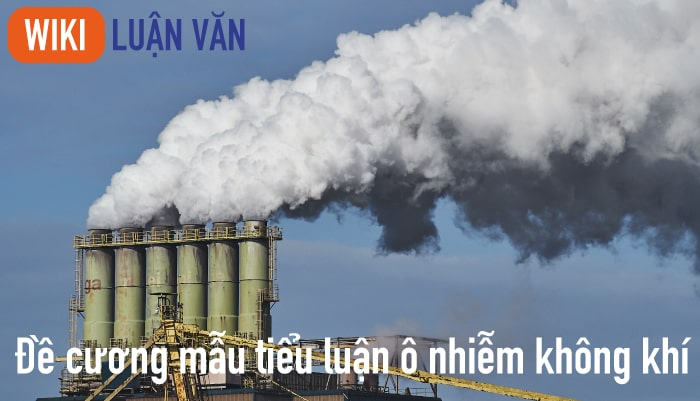 Đề cương mẫu tiểu luận ô nhiễm không khí
