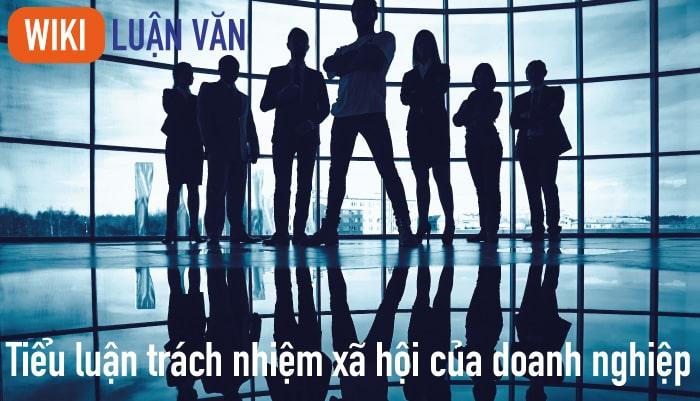 Tiểu luận trách nhiệm xã hội của doanh nghiệp