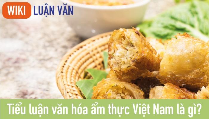 Tiểu luận văn hóa ẩm thực Việt Nam là gì?