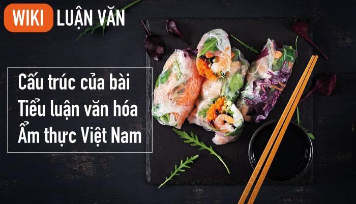 Cấu trúc của bài tiểu luận văn hóa ẩm thực Việt Nam