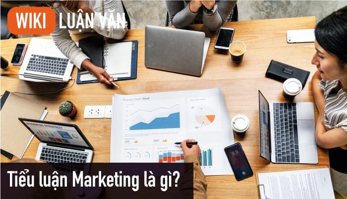Tiểu luận Marketing là gì?