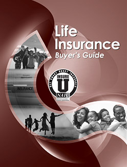 National Association of Insurance Commissioners: Life Insurane Buyer's Guide booklet.