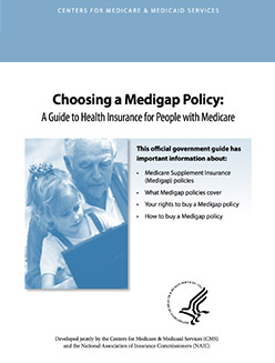 Centers for Medicare and Medicaid Services: Choosing a Medigap Policy booklet.