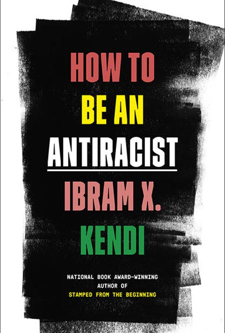 Book cover of How to be an Antiracist by Ibram X. Kendi