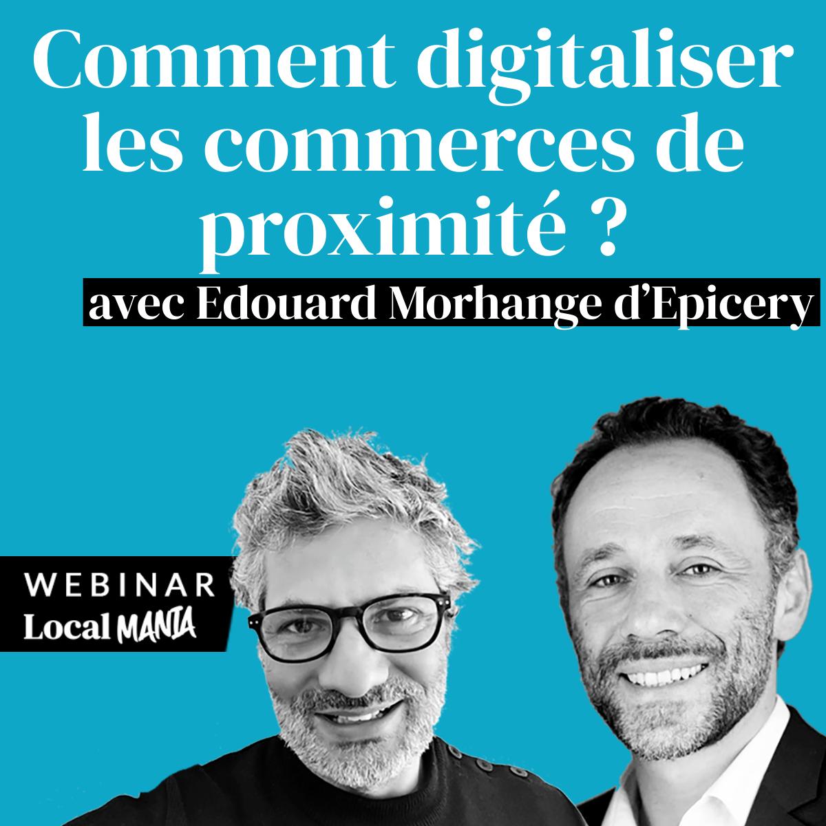 #1 Comment digitaliser les commerces de proximité ? avec Edouard Morhange CEO d'Epicery