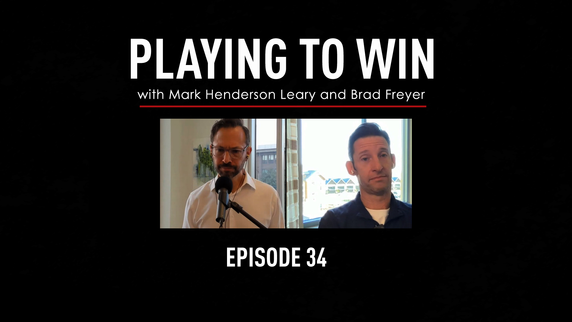 Playing to Win Ep 34