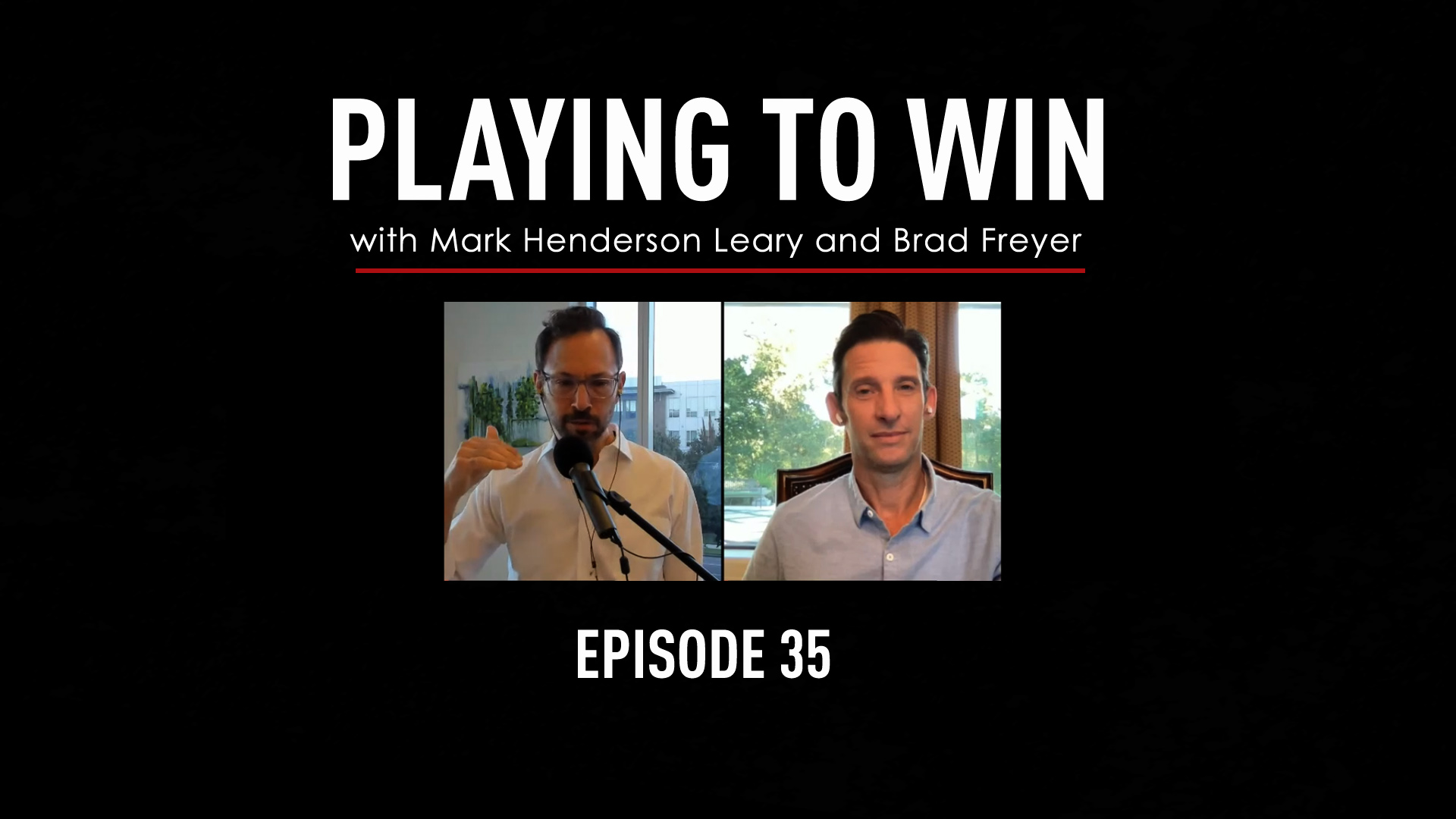 Playing to Win Ep 35