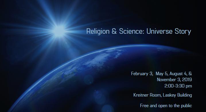 Religion & Science: Universe Story (February 3 - November 3, 2019)