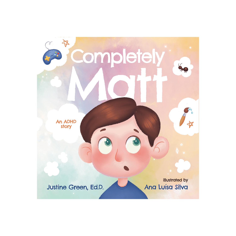 Completely Matt:  An ADHD Story