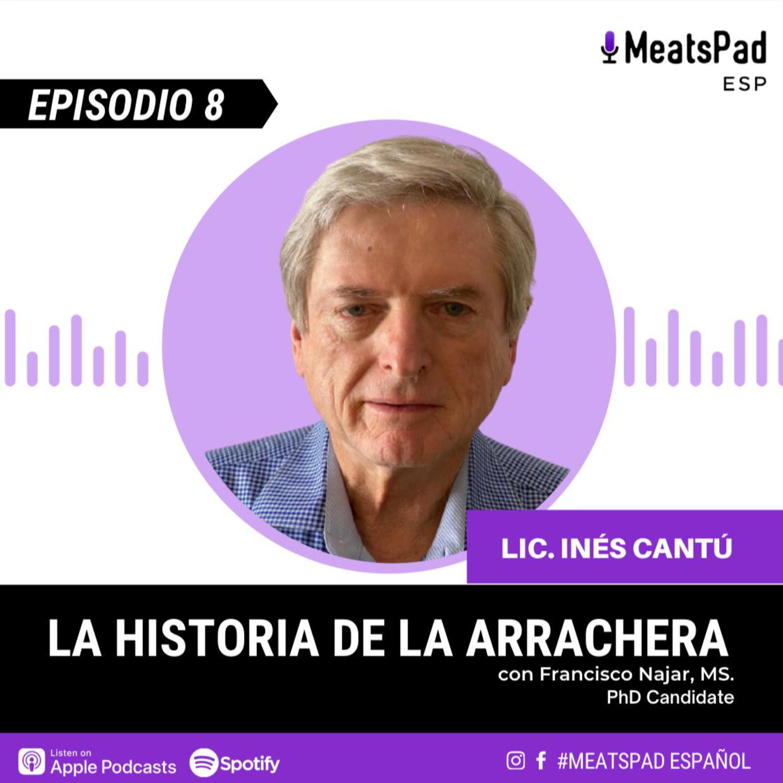 La Historia de la Arrachera - Lic. Inés Cantú