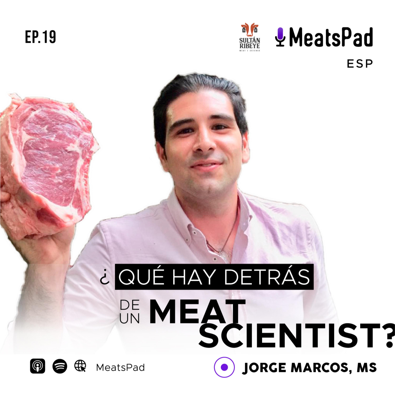 ¿Qué hay detrás de un Meat Scientist? Jorge Marcos, MS