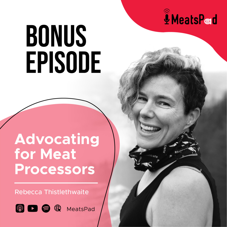 Bonus episode – Advocating for meat processors