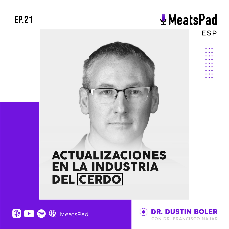 Actualizaciones en la industria del cerdo – Dr. Dustin Boler