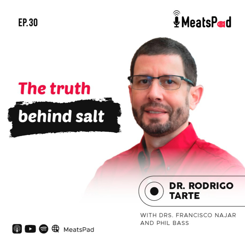 The truth behind salt – Dr. Rodrigo Tarte
