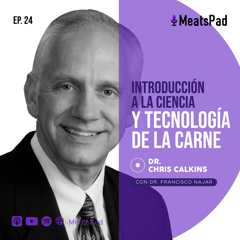 Introducción a la ciencia y tecnología de la carne - Dr. Chris Calkins