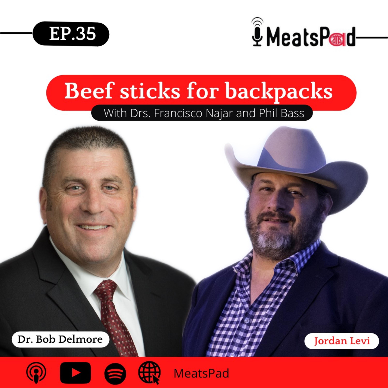 Beef Sticks for BackPacks – Dr. Bob Delmore and Jordan Levi