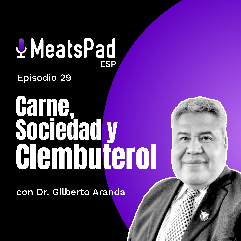 Carne, sociedad, y clembuterol - Dr. Gilberto Aranda