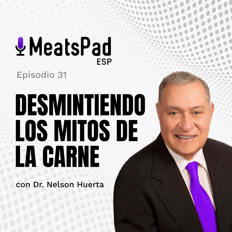 Desmintiendo los mitos de la carne – Dr. Nelson Huerta