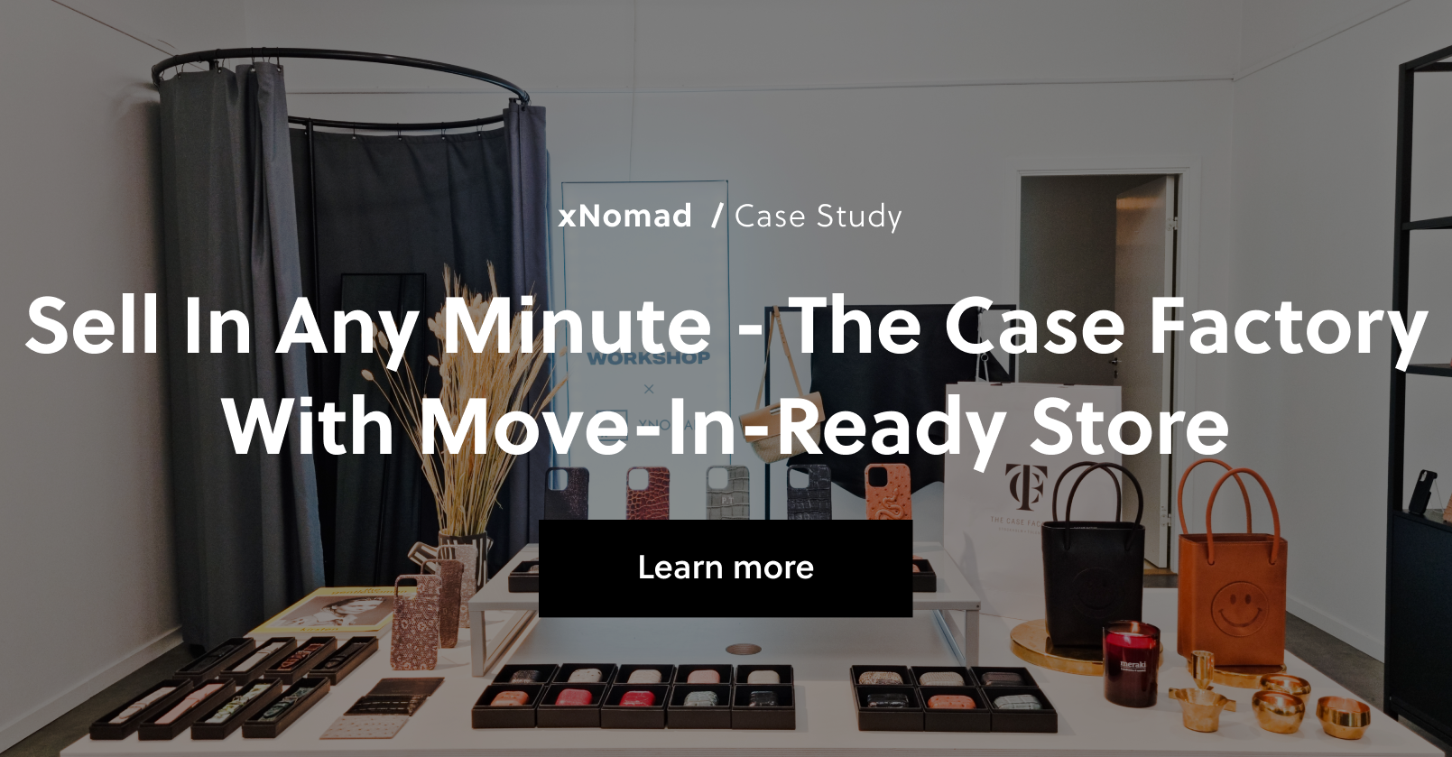 Sell in any minute - The Case Factory with Move-in-Ready Store