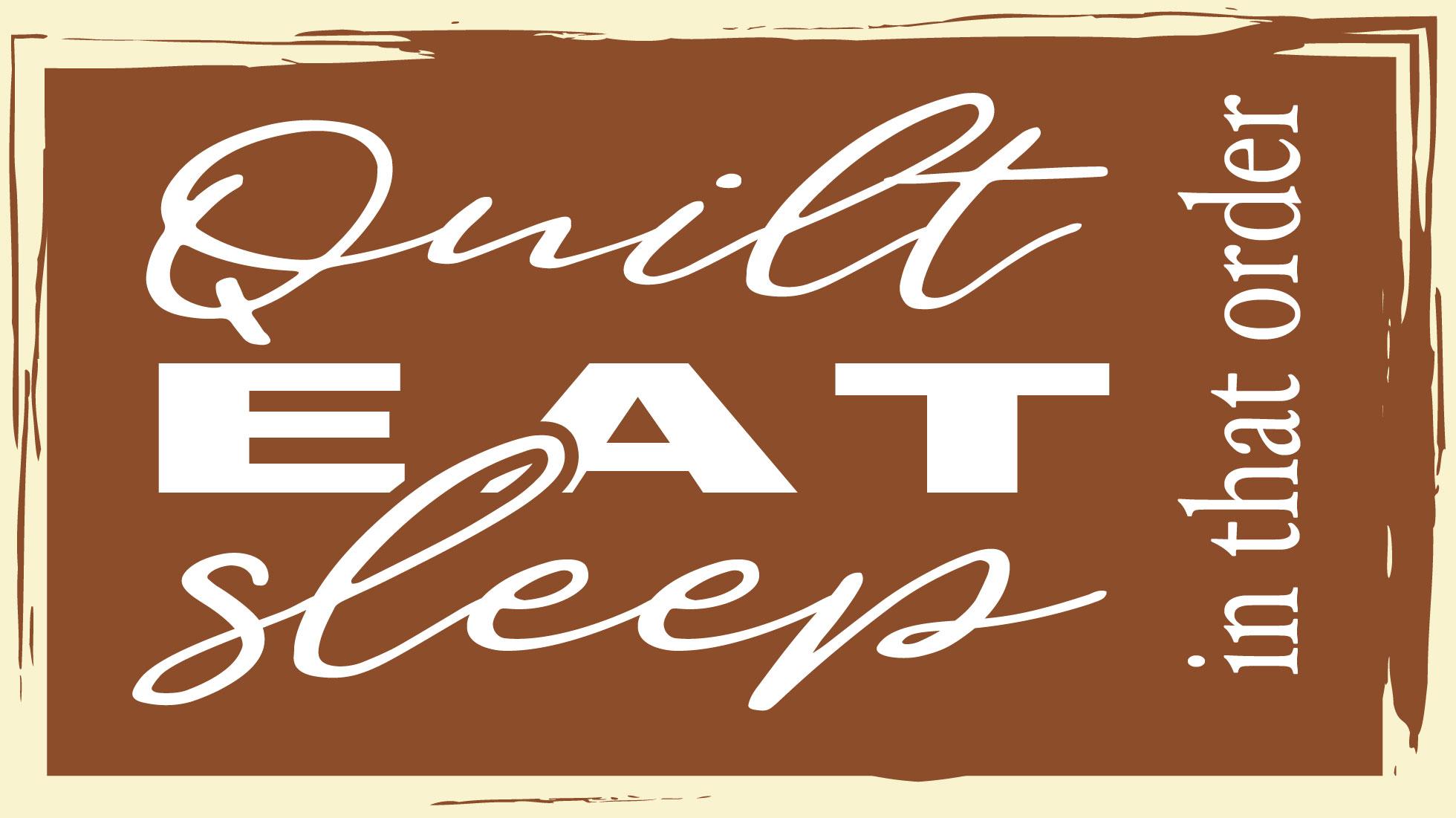 Quilt Eat Sleep