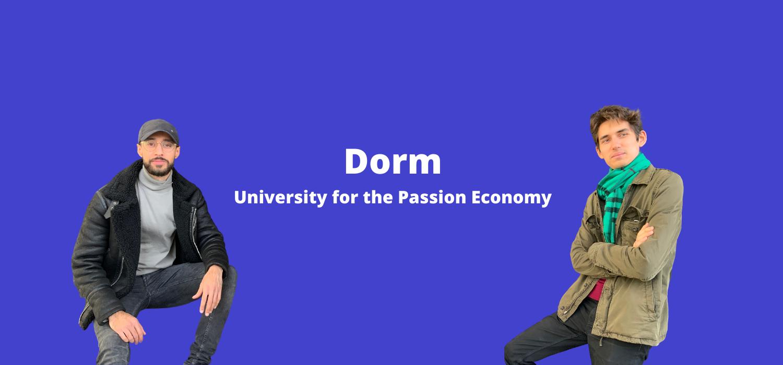 Dorm raises $1m - University of the Passion Economy