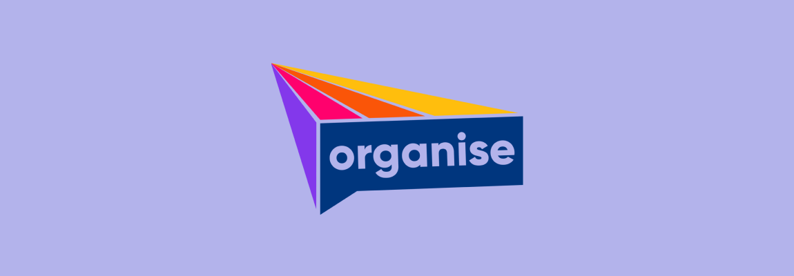 Why We Invested in Organise