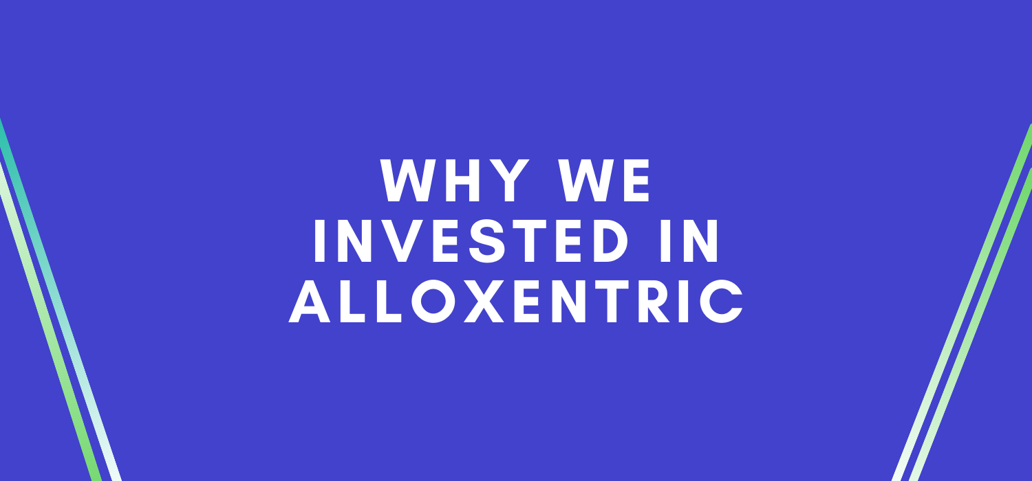Why We Invested in Alloxentric