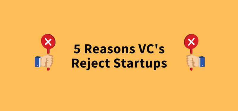 https://www.rlc.ventures/blog/5-reasons-vcs-reject-startups