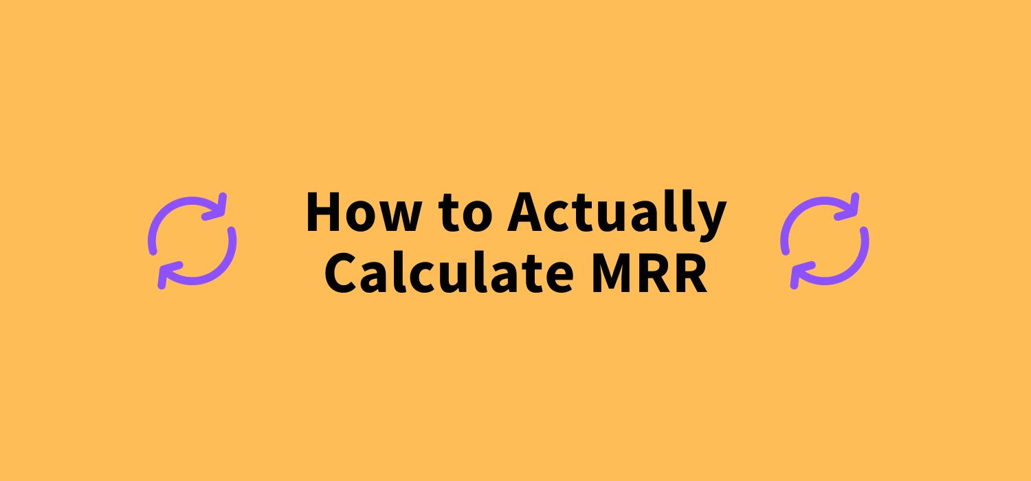 Calculating Monthly Recurring Revenue (MRR) can be very simple, but many founders don't offer a true or fair reflection of this figure at times. We discuss the benefits of accurately calculating MRR.