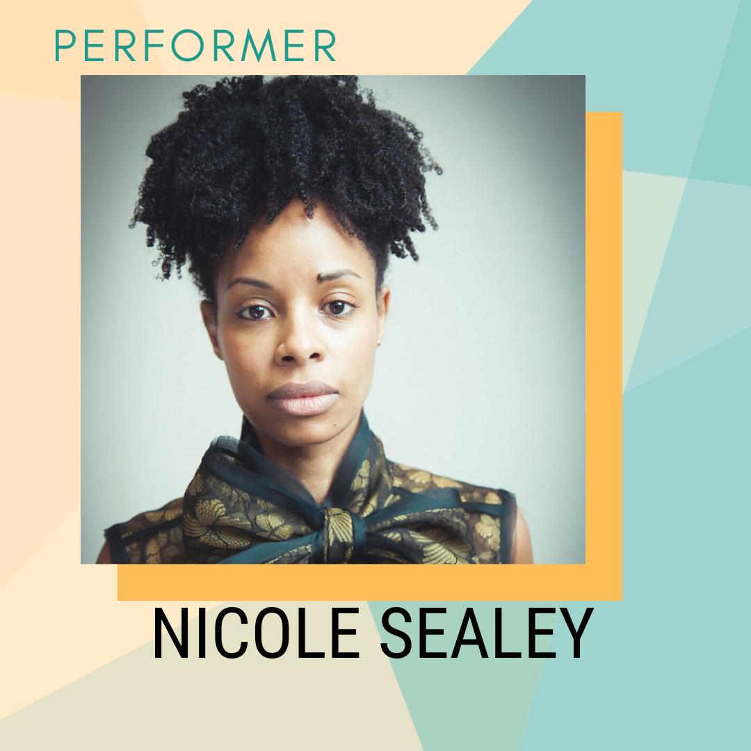 Performer: Nicole Sealey