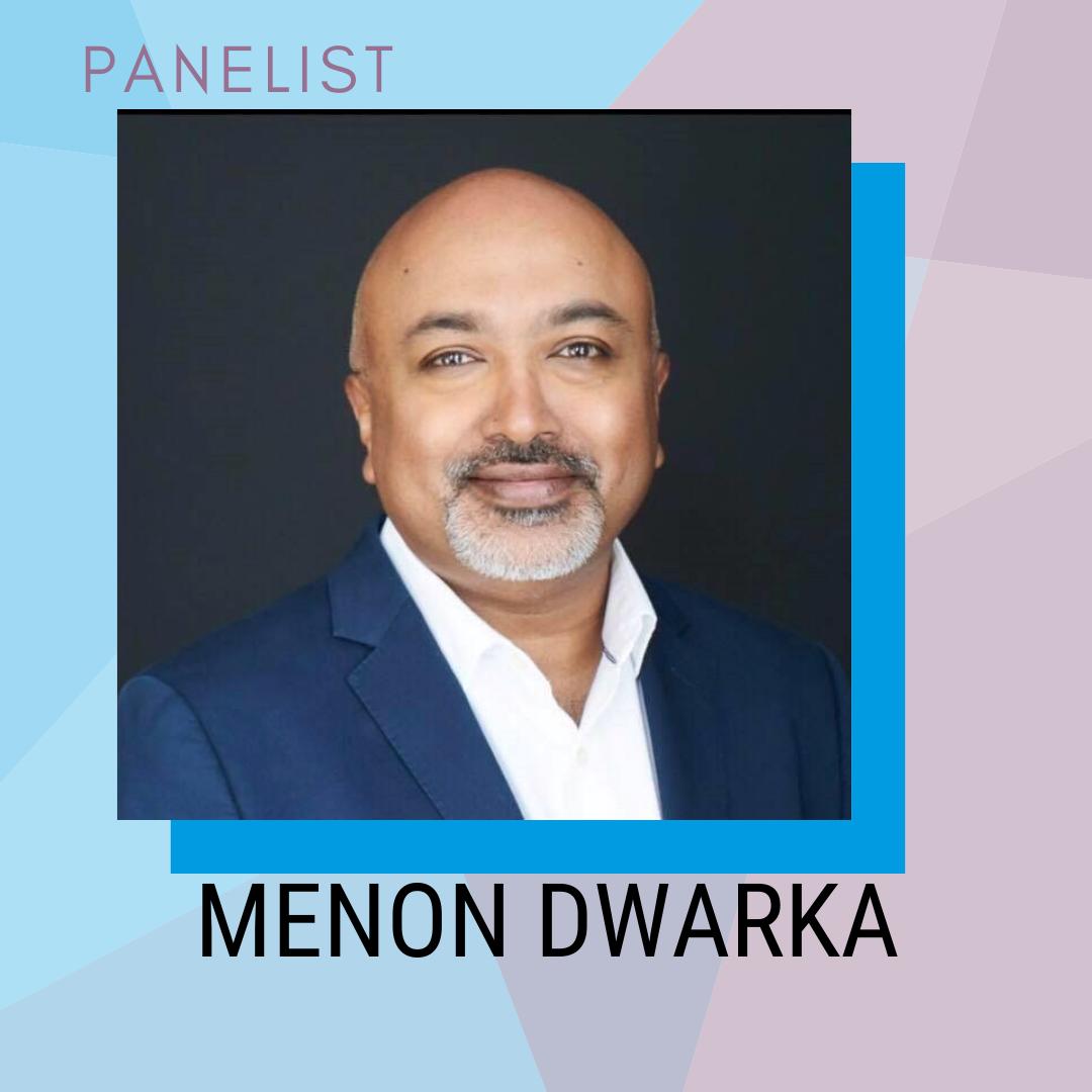 Panelist: Menon Dwarka