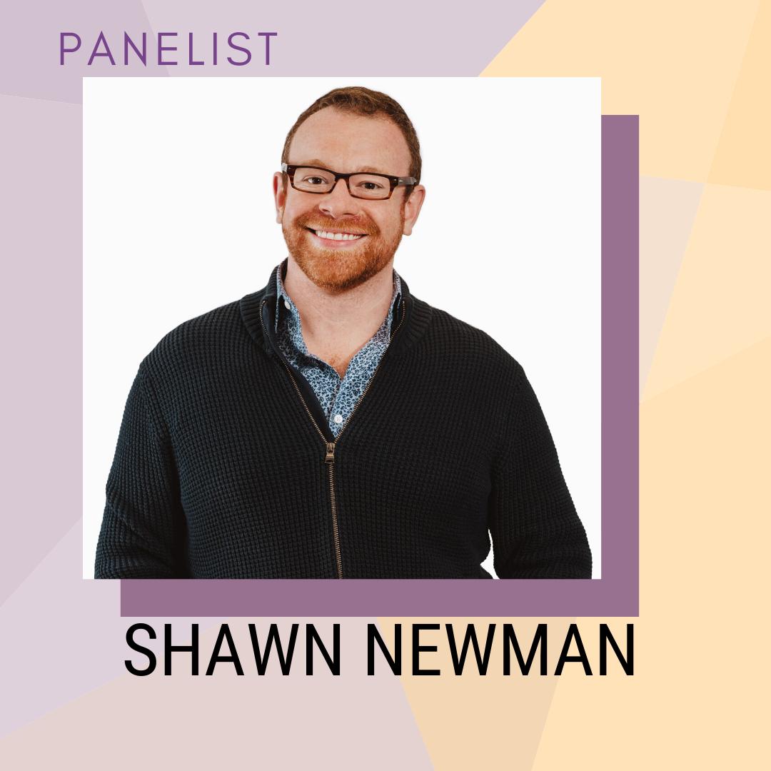 Panelist: Shawn Newman