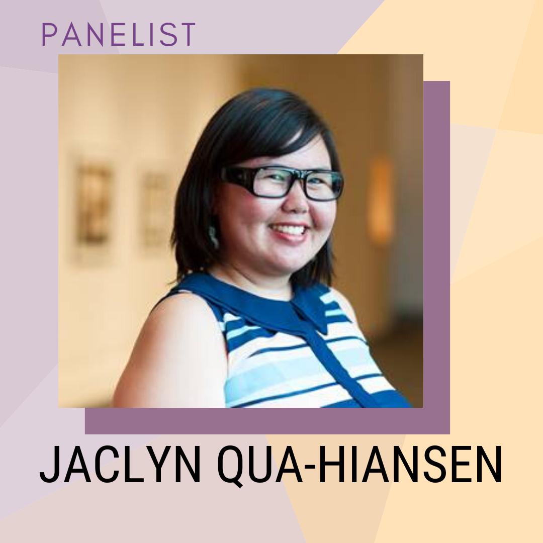 Panelist: Jaclyn Qua-Hiansen