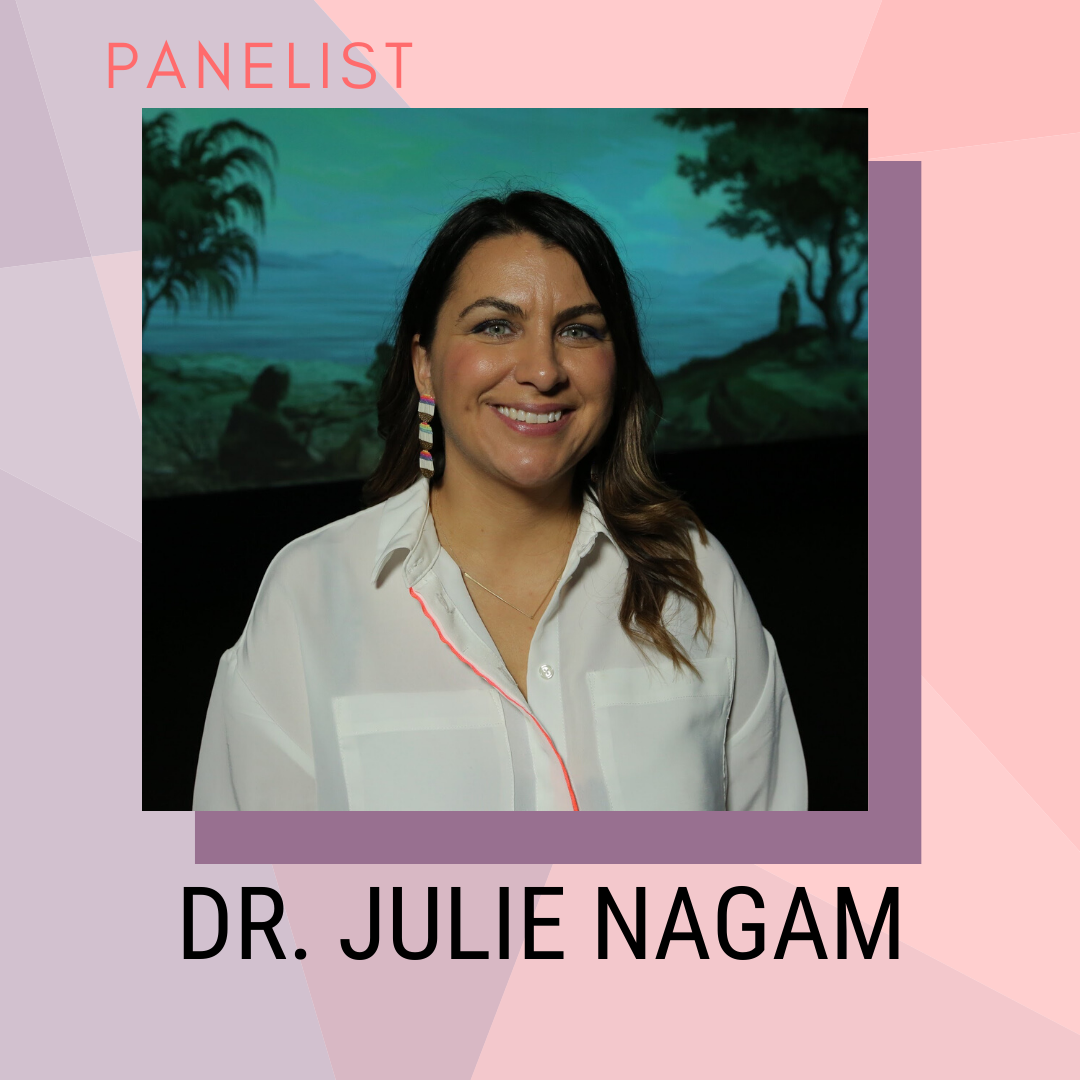 Panelist: Dr. Julie Nagam