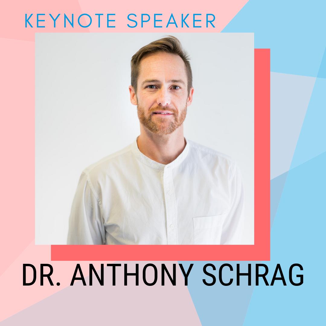Keynote Speaker: Dr. Anthony Schrag