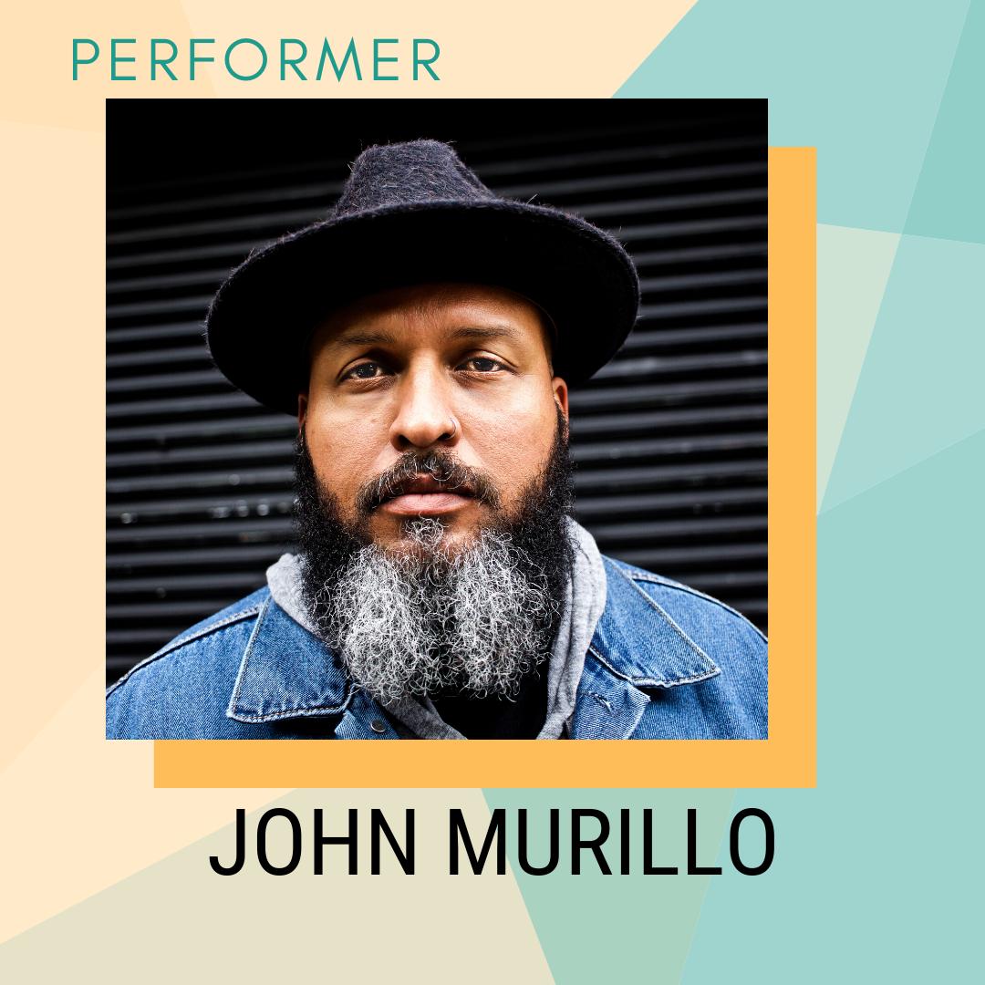 Performer: John Murillo