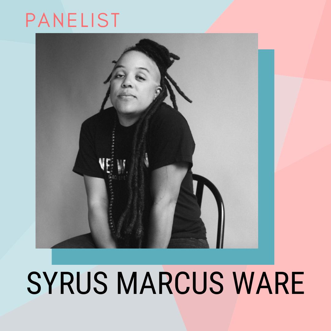 Panelist: Syrus Marcus Ware