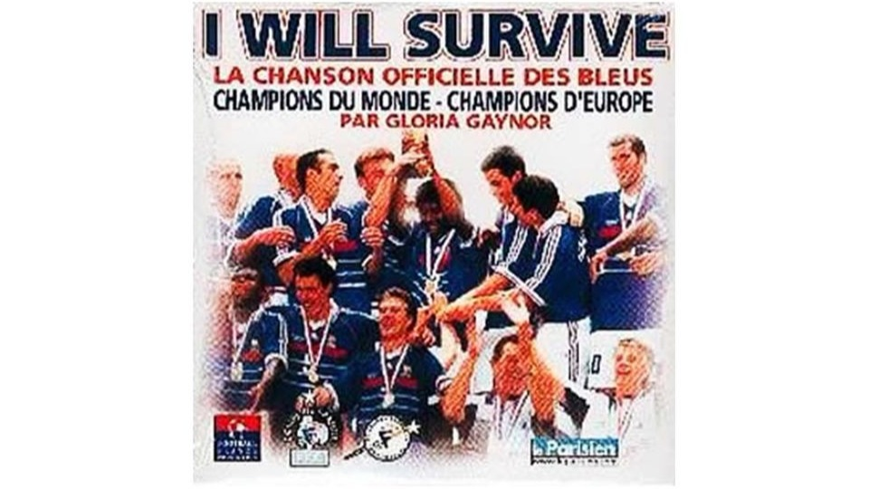 musique chanteur champions monde football Zidane I Will survive Gloria Glaynor