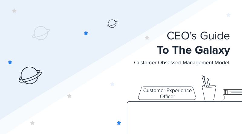 CEO's Guide To The Galaxy: Customer Obsessed Management Model
