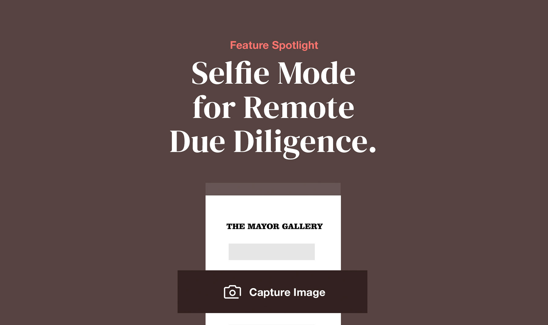 Feature Spotlight: Selfie Mode for Remote Due Diligence