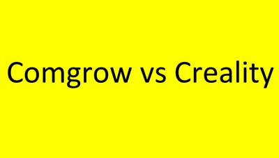 Comgrow vs Creality: Pros & Cons of Both