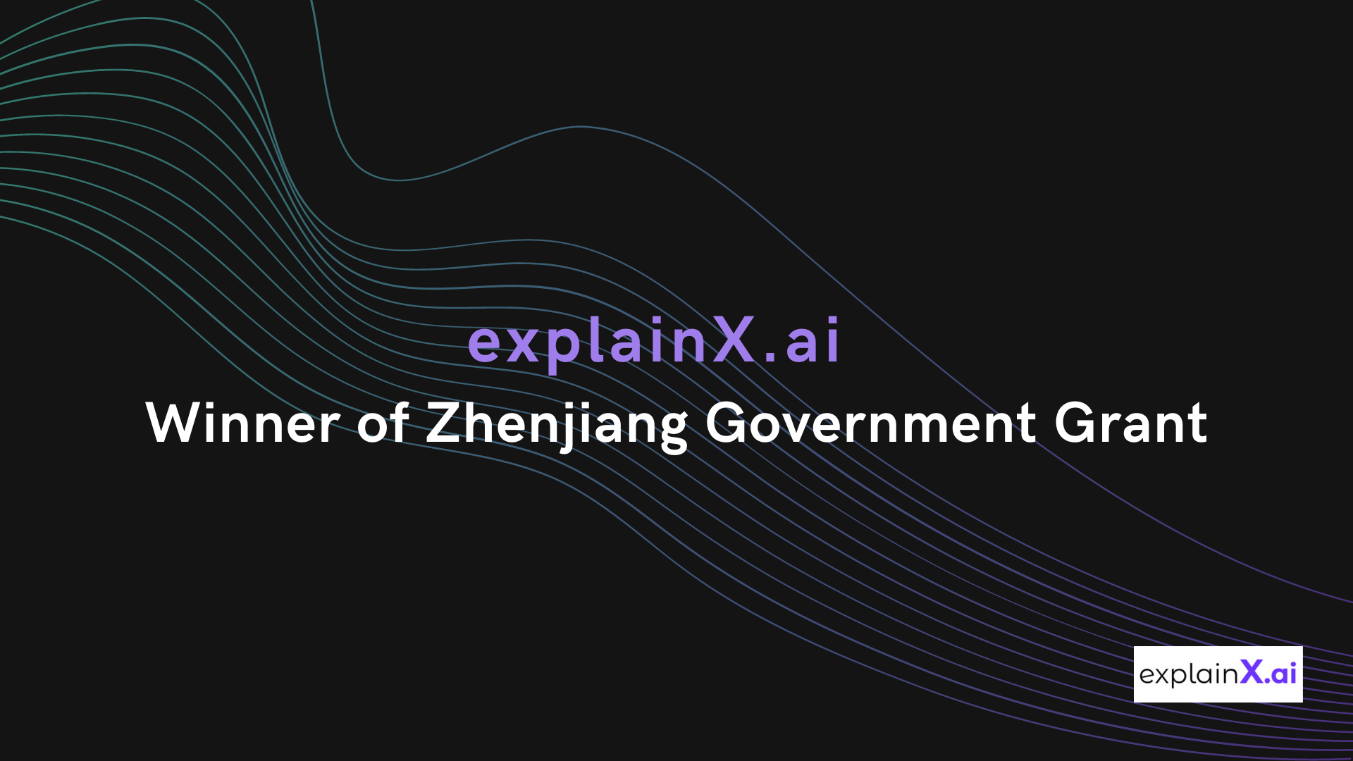 ExplainX.ai Wins 2020 Zhenjiang Government High-Tech Grant