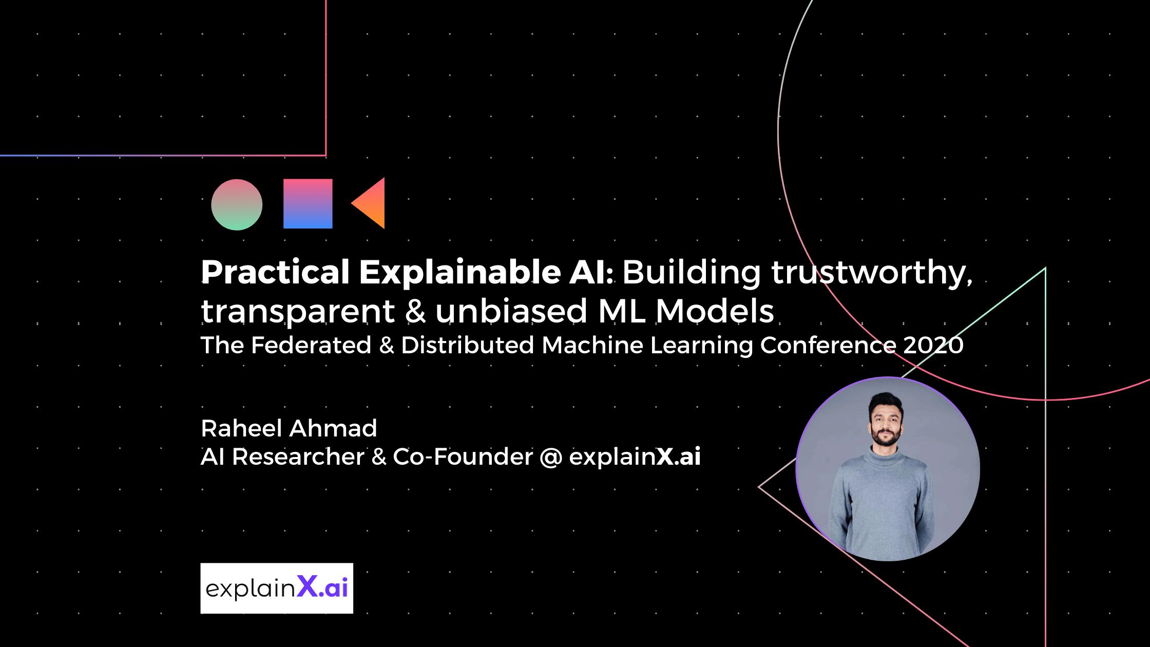 Practical xAI: Building Trustworthy, Transparent & Unbiased ML Algorithms