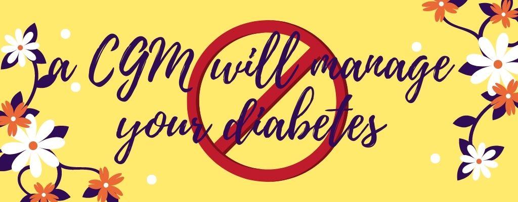 Diabetes myth 10 - CGM will run your diabetes