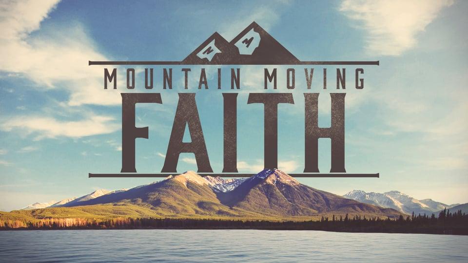 Mountain Moving Faith